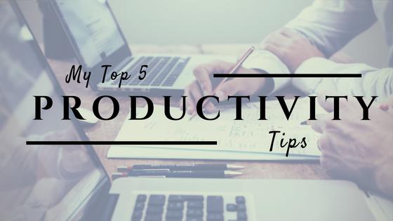 Top 5 ProductivityTips